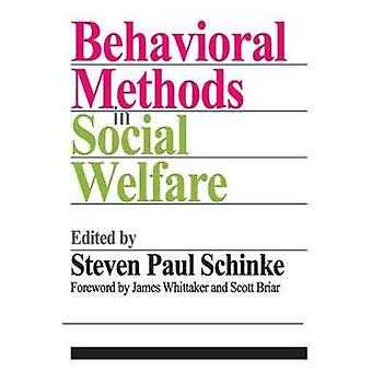 Behavioral Methods in Social Welfare Helping Children Adults and Families in Community Settings by Schinke & Steven Paul