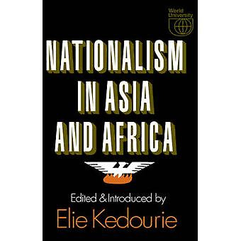 Nationalism in Asia and Africa by Kedourie & Elie