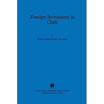 Foreign Investment in Chile The Legal Framework for Business the Foreign Investment Regime in Chile Environmental System in Chile Documents by Mayorga Lorca & Roberto