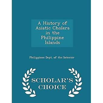 Eine Geschichte der asiatischen Cholera in der philippinischen Inseln Gelehrte Wahl Ausgabe durch innere & Philippinen Abt. von der
