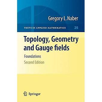 Topologi geometri och gauge fält av Gregory L Naber