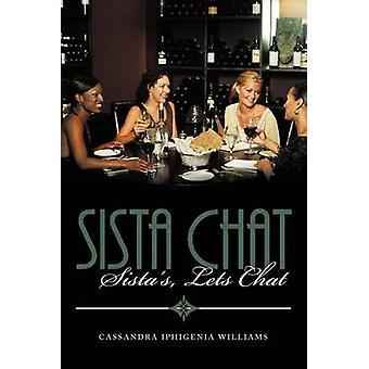 Sista Chat Sistas Lets Chat di Williams & Cassandra Ifigenia