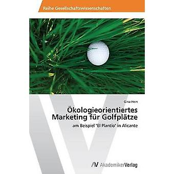 Okologieorientiertes Marketing Fur Golfplatze by Hein Gina
