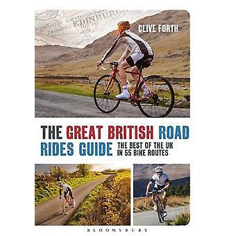 الطريق البريطاني العظيم ركوب الخيل دليل -- أفضل من المملكة المتحدة في 55 الدراجة رو