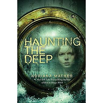 Haunting the Deep by Adriana Mather - 9780553539523 Book