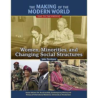 The Making of the Modern World - 1945 to the Present - Women - Minoriti