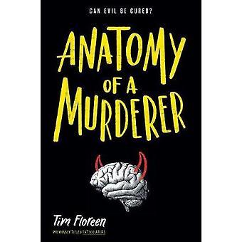Anatomy of a Murderer by Tim Floreen - 9781481432818 Book
