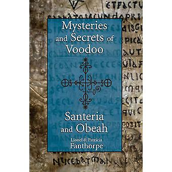 Mysteries and Secrets of Voodoo - Santeria - and Obeah by Lionel Fant