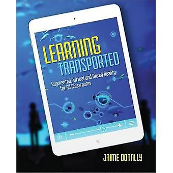 Learning Transported - Augmented - Virtual and Mixed Reality for All C