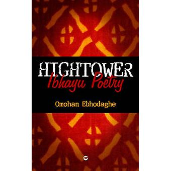 Hightower - Ibhayu Poetry by Omohan Ebhodaghe - 9781592215133 Book