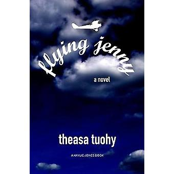 Flying Jenny by Theasa Tuohy - 9781617756214 Book