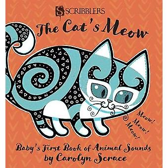 The Cat's Meow - Baby's First Book of Animals by Carolyn Scrace - 9781