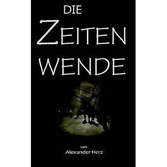 Die Zeitenwende by Alexander Herz - 9783741267277 Book