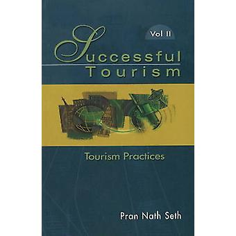 Successful Tourism - Volime II - Tourism Practices by Pran Nath Seth -