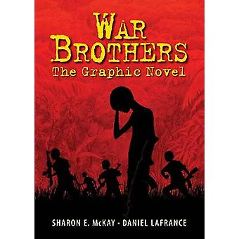 War Brothers - The Graphic Novel by Sharon E McKay - 9781554514892 Book