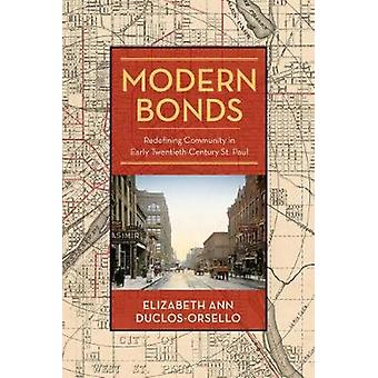 Modern Bonds - Redefining Community in Early Twentieth-Century St. Pau