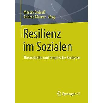 Resilienz Im Sozialen Theoretische Und Empirische Analysen by Endress & Martin