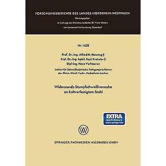 WiderstandsStumpfschweissversuche an Kaltverfestigtem Stahl by Henning & Alfred Hermann