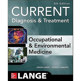 CURRENT Occupational and Environmental Medicine 5E by Joseph LaDou