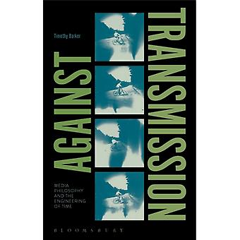 Against Transmission by Timothy Barker