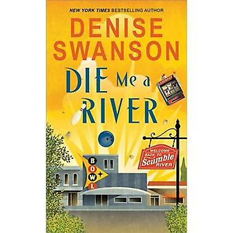 Die Me a River by Denise Swanson