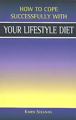 Your Lifestyle Diet by Karen Sullivan