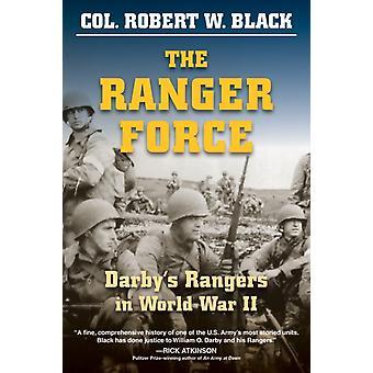The Ranger Force Darbys Rangers in World War II by Black & Robert W.