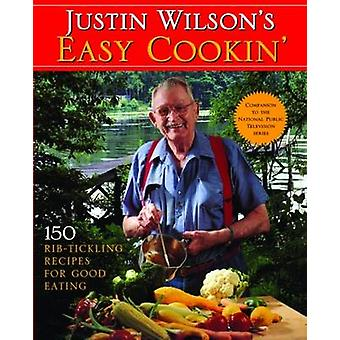 Justin Wilson's Easy Cookin' - 150 Rib-Tickling Recipes for Good Eatin