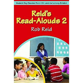 Reid's Read-Alouds 2 - Modern-Day Classics from C. S. Lewis to Lemony