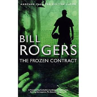 The Frozen Contract by Rogers & Bill