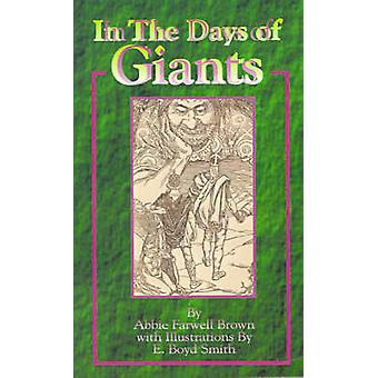 In the Days of Giants A Book of Norse Tales by Brown & Abbie Farwell