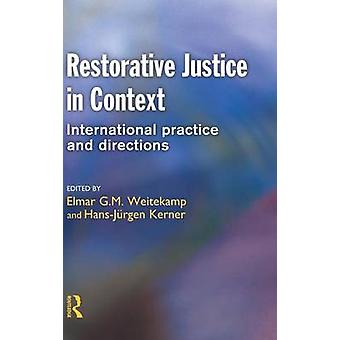 Restorative Justice in Context by Weitekamp & Elmar G. M.