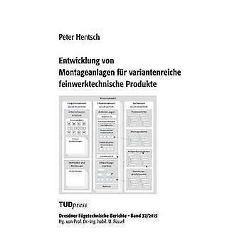 Entwicklung von Montageanlagen fr variantenreiche feinwerktechnische Produkte by Hentsch & Peter