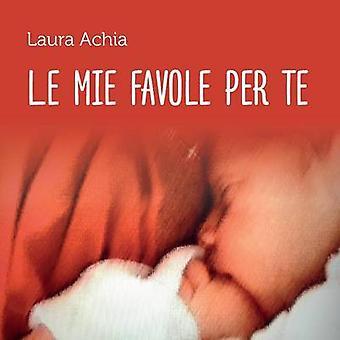 Le mie favole per te by Achia & Laura