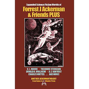 Expanded Science Fiction Worlds of Forrest J Ackerman  Friends PLUS by Ackerman & Forrest J.