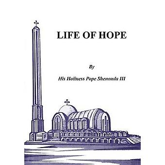 Life of Hope by Shenouda III & H. H.Pope