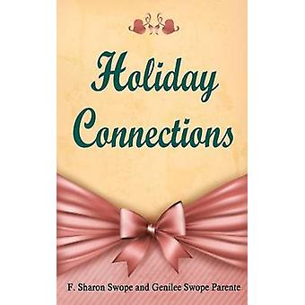 Holiday Connections by Swope & F. Sharon