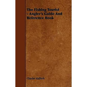 The Fishing Tourist  Anglers Guide and Reference Book by Hallock & Charles