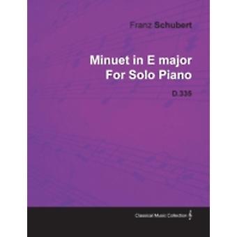 Minuet in E Major by Franz Schubert for Solo Piano D.335 by Schubert & Franz