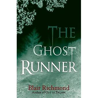 The Ghost Runner The Lithia Trilogy Book 2 by Richmond & Blair