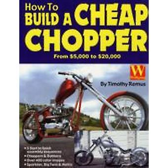 How to Build a Cheap Chopper by Remus & Timothy