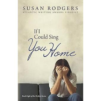 If I Could Sing You Home Drifters 8 by Rodgers & Susan