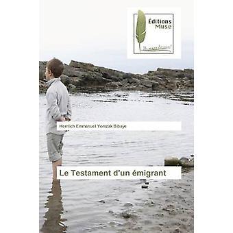 Le Testament dun migrant by Yomzak Bibaye Herrlich Emmanuel