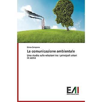 La Comunicazione Ambientale by Campana Elena