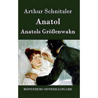 Anatol Anatols Grenwahn por Arthur Schnitzler
