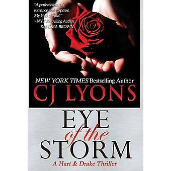 Eye of the Storm A Hart and Drake Thriller by Lyons & CJ