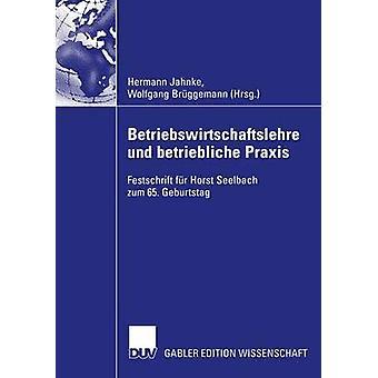 Betriebswirtschaftslehre und betriebliche Praxis  Festschrift fr Horst Seelbach zum 65. Geburtstag by Jahnke & Hermann