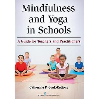 Mindfulness och Yoga i skolor - en Guide för lärare och Practitione