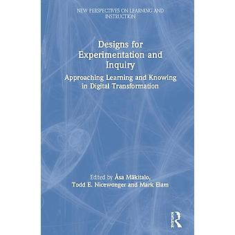 Designs for Experimentation and Inquiry by Asa Makitalo