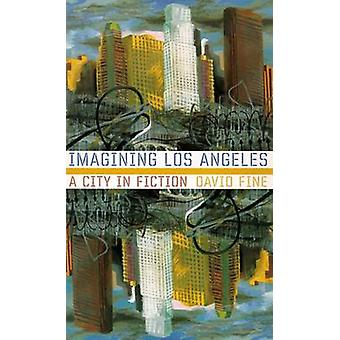 Imagining Los Angeles - A City in Fiction - 9780874176032 Book